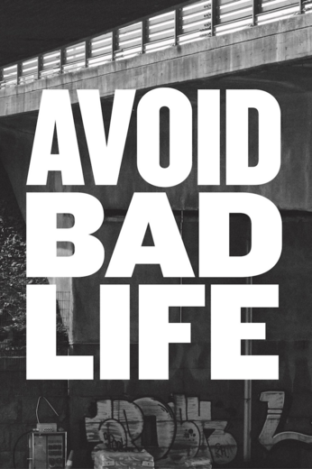 AVOID BAD LIFE POSTER