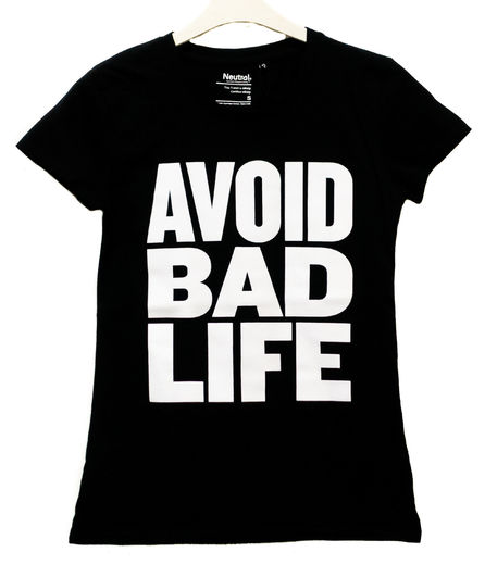 Avoid Bad Life T-Shirt Fitted Black